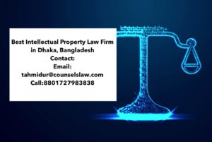 Best Intellectual Property Law in Bangladesh Information Technology Law Firm in Dhaka Tahmidur Rahman