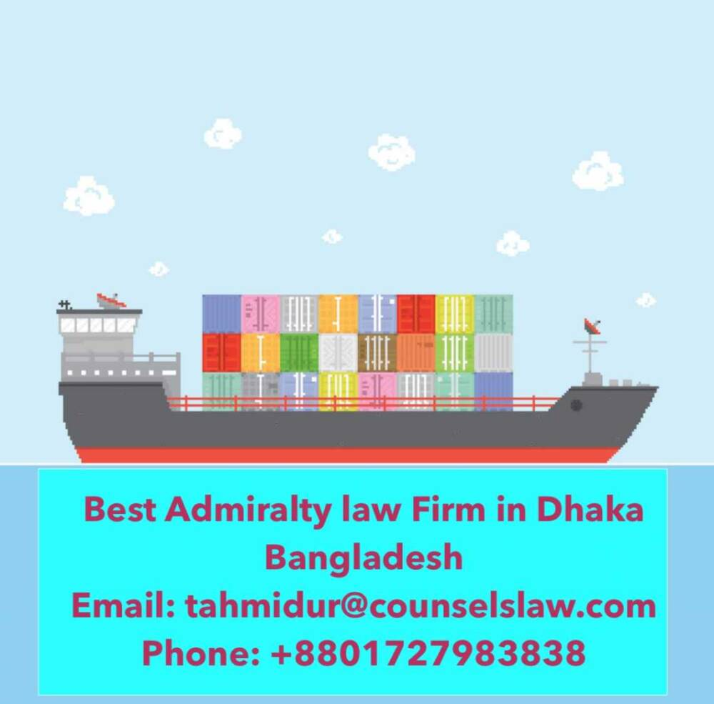 Maritime Laws Of Bangladesh Admiralty Ship Arrest Law Firm Dhaka Bangladesh